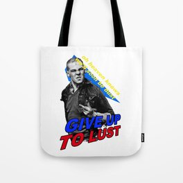 GIVE UP TO LUST Tote Bag