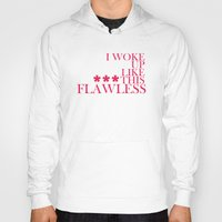 flawless Hoodies featuring ***Flawless by Sara Eshak