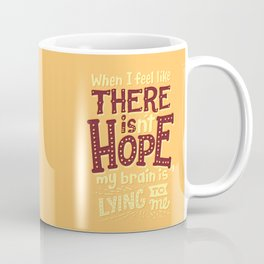 There is hope Coffee Mug