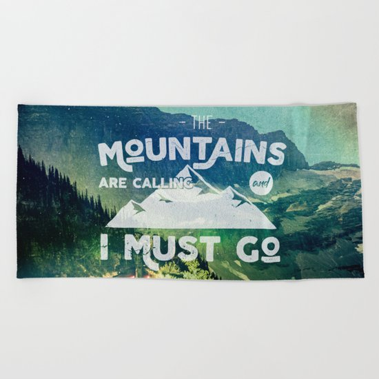 The Mountains are Calling and I Must Go White Beach Towel