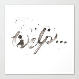"""Welp..."" Canvas Print"