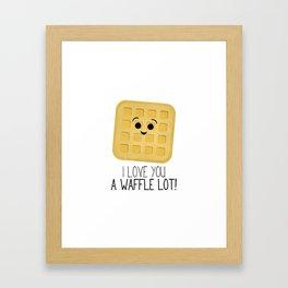 I Love You A Waffle Lot! Framed Art Print