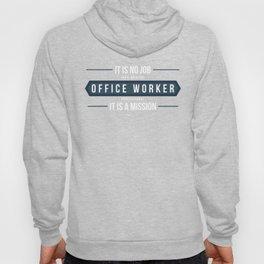 Office Worker Appreciation, It Is No Job, It Is A Mission, Office Worker Employee, Office Staff Hoody