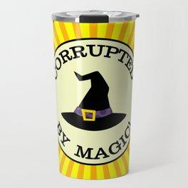CORRUPTED BY MAGIC! Travel Mug