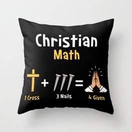 Christian Math 1 Cross 3 Nails 4 Given For Jesus Lovers Throw Pillow