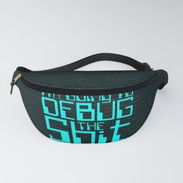 Debug IT / When all else fails… Fanny Pack