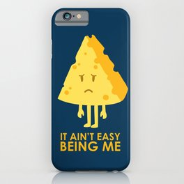 It ain't easy being cheesy iPhone Case