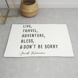 Live, travel, adventure, bless and don t be sorry. Rug