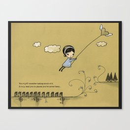 you might consider taking ahold of it; it may lead you to places you've never been Canvas Print