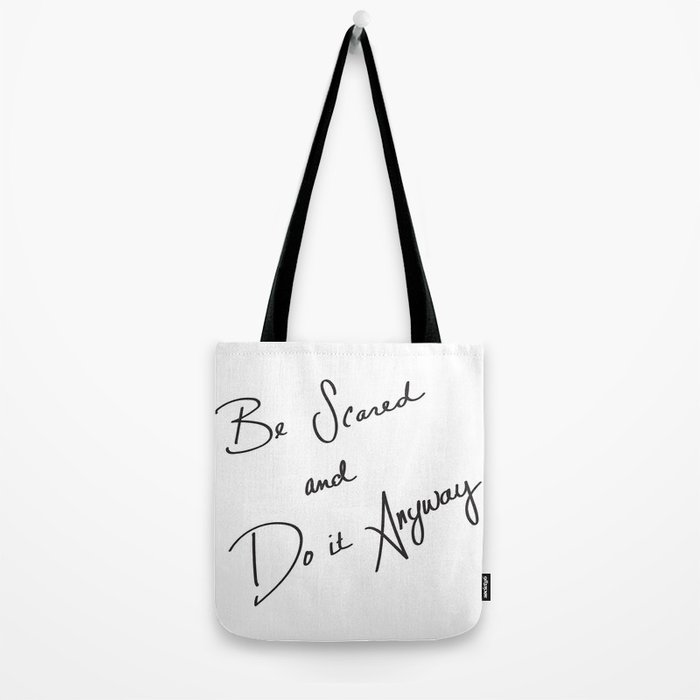 Be Scared and Do It Anyway Tote Bag