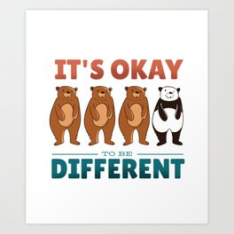 It's Okay To Be Different Bears Art Print