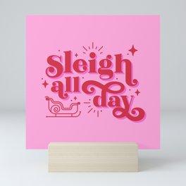 Sleigh All Day Mini Art Print