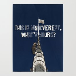 This Is MY Everest, What's Yours? (Raccoon Climbs Skyscraper) Poster
