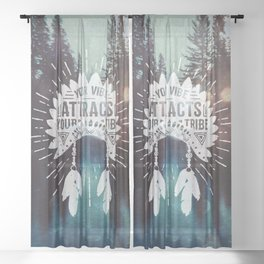 Your Vibe Attracts Your Tribe - Forest Lake Sheer Curtain