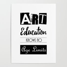 Art Education Knows No Age Limits Poster