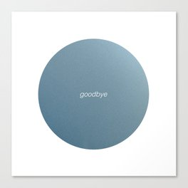 goodbye Canvas Print