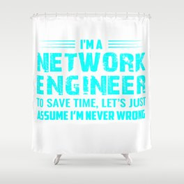 Network Engineer T-shirt  Proud to be a Network Engineer Shower Curtain