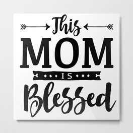 Mom Is Blessed Christian Mothers Day Metal Print