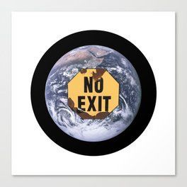 No exit earth sign - protest climate change Canvas Print