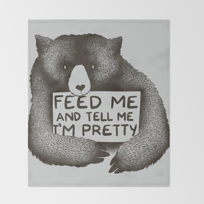 Feed Me And Tell Me I'm Pretty Bear Throw Blanket