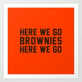 Here We Go Brownies Here We go Art Print