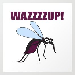 Mosquito Wazzup Insect Comic Saying Funny Blood Sucker Gift idea Art Print