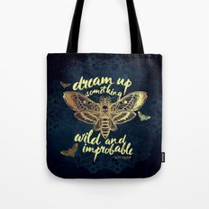 Wild and Improbable Tote Bag