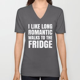I LIKE LONG ROMANTIC WALKS TO THE FRIDGE (Black & White) Unisex V-Neck