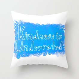 Kindness is Underrated Throw Pillow