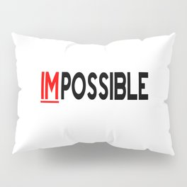 I Am Possible Pillow Sham