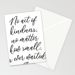 No Act of Kindess No Matter How Small Is Ever Wasted Aesop Stationery Cards