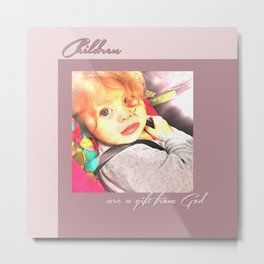 Children are a Gift from God Metal Print