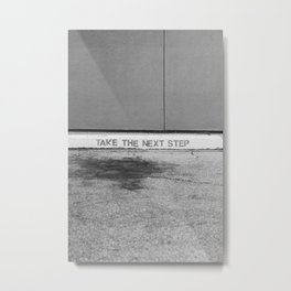 Take the Next Step Metal Print