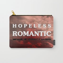 Hopeless romantic with a dirrty mind Carry-All Pouch