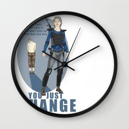 One day you just change - Carol Peletier Wall Clock
