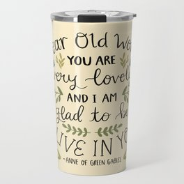 """Anne of Green Gables """"Dear Old World"""" Quote Travel Mug"""