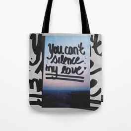 You can't silence my love Tote Bag