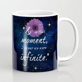 And in that moment I swear we were infinite Coffee Mug