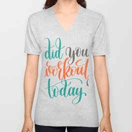 Did You Workout Today? Unisex V-Neck
