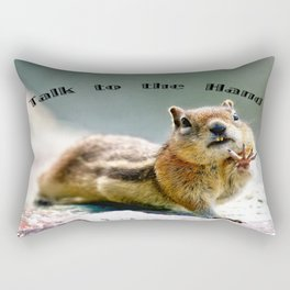 Talk to the Hand - Chipmunk Typography  Rectangular Pillow