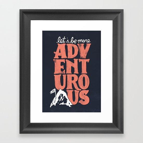 More Adventurous! Framed Art Print