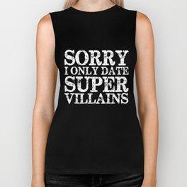 Sorry, I only date super villains! (Inverted) Biker Tank