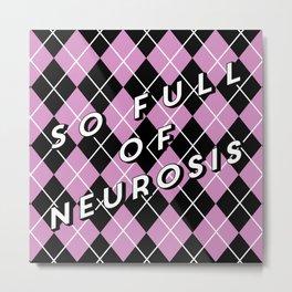 So Full of Neurosis Metal Print