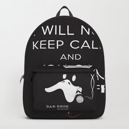 bad duck .. i will not keep calm & you can duck off Backpack
