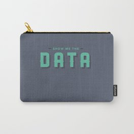 Show Me The Data Carry-All Pouch