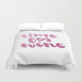 Time for Red Wine  Duvet Cover