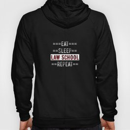 Law Student Gift - Eat Sleep Law School Repeat  - Distressed Text Design Hoody