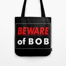 Beware of BOB Tote Bag