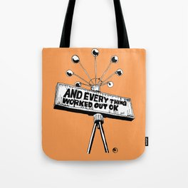 And Everything Worked Out Ok (sign) Tote Bag