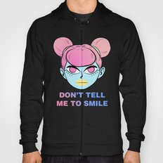 Don't Tell Me To Smile Hoody